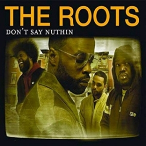 Instrumental: The Roots - Don't Say Nuthin (Produced By Scott Storch)